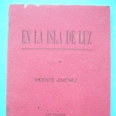 Libros antiguos: EN LA ISLA DE LUZ - VICENTE JIMENEZ. 1928. Lote 29890077