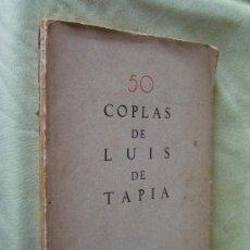 Old books - 50 COPLAS DE LUIS DE TAPIA. HOMENAJE AL POETA DEL PUEBLO - DEDICATORIA AUTOR - 1932 - 1ª UNICA EDIC. - 29978088