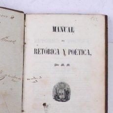 Libros antiguos: MANUAL DE RETÓRICA Y POÉTICA, POR M.M. BARCELONA, 1848.. Lote 30386121