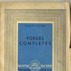 Libros antiguos: JOAQUIM FOLGUERA : POESIES COMPLETES (LA ROSA DELS VENTS) CATALÁN. Lote 30420063