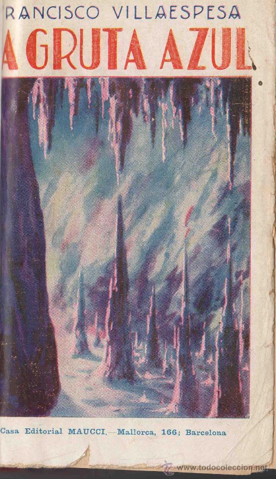 LA GRUTA AZUL, POESIAS. FRANCISCO VILLAESPESA. CASA EDITORIAL MAUCCI. BARCELONA. 190 PAGINAS. (Libros antiguos (hasta 1936), raros y curiosos - Literatura - Poesía)