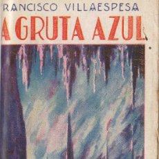 Livres anciens: LA GRUTA AZUL, POESIAS. FRANCISCO VILLAESPESA. CASA EDITORIAL MAUCCI. BARCELONA. 190 PAGINAS.. Lote 30467603