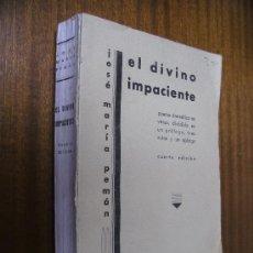 Libros antiguos: EL DIVINO IMPACIENTE / JOSÉ MARÍA PEMÁN / MADRID 1933. Lote 30687677