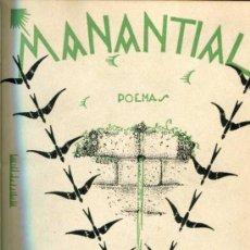Livres anciens: ESCRIVÁ DE ROMANÍ Y ROCA DE TOGORES, FRANCISCO: MANANTIAL. POEMAS. . Lote 30761591