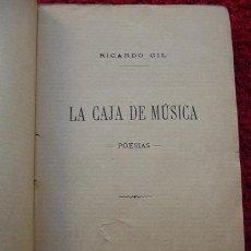 Libros antiguos: LA CAJA DE MÚSICA - RICARDO GIL (1898). Lote 31017207
