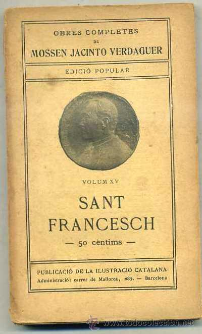 MOSSEN JACINTO VERDAGUER : SANT FRANCESCH - EDICIÓ POPULAR ILUSTRACIÓ CATALANA (Libros antiguos (hasta 1936), raros y curiosos - Literatura - Poesía)