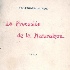 Libros antiguos: SALVADOR RUEDA. LA PROCESIÓN DE LA NATURALEZA. POEMAS. 1ªED. MADRID, 1908. DEDICATORIA AUTÓGRAFA. Lote 31227504