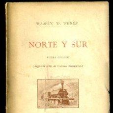 Libros antiguos: RAMÓN D. PERÉS : NORTE Y SUR (FERNANDO FÉ, 1893) ILUSTRACIONES DE APELES MESTRES. Lote 31388771