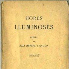 Libros antiguos: MAGÍ MORERA Y GALICIA : HORES LLUMINOSES (C. 1900) EN CATALÁN. Lote 31389719