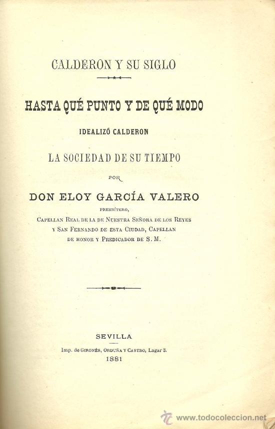 Libros antiguos: A Calderón: oda. Calderón y su siglo: ideales de Calderón / Eloy García Valero - 1881 * autógrafo - Foto 2 - 31765672