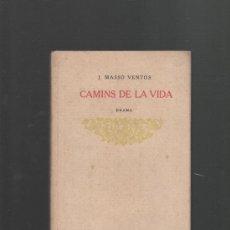 Libros antiguos: J. MASSO VENTOS CAMINS DE LA VIDA (DRAMA) BARCELONA 1916 TIPOGRAFIA L'AVENÇ. Lote 31677961