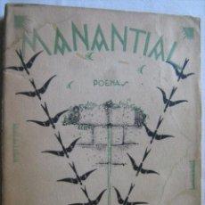 Libros antiguos: MANANTIAL (CONTIENE DEDICATORIA DEL AUTOR). ESCRIVÁ DE ROMANÍ, FRANCISCO. 1927. Lote 31690526