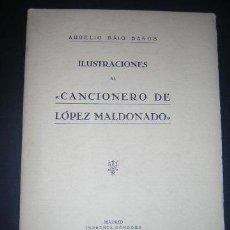 Libros antiguos: 1933 - BAIG BAÑOS - ILUSTRACIONES AL CANCIONERO DE LOPEZ MALDONADO. Lote 32140634