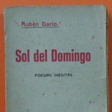 Libros antiguos: SOL DEL DOMINGO. POESÍAS INÉDITAS. RUBÉN DARÍO. LIB. SUC. DE HERNANDO, 1º EDICIÓN, 1917. 253 PÁGINAS. Lote 32395308