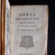 Libros antiguos: 1796-OBRAS DE GARCILASO DE LA VEGA.ILUSTRADAS CON NOTAS. UN GRABADO.PUEDE PAGARSE A PLAZOS. Lote 32720297