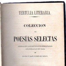 Libros antiguos: TERTULIA LITERARIA, COLECCIÓN DE POESÍAS SELECTAS, D.JUAN JOSÉ BUENO, SEVILLA, EL PORVENIR, 1861. Lote 32836536