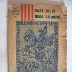 Libros antiguos: SANT JORDI MATA L'ARANYA - BIBLIOTECA BONAVÍA VOL. XXIX. AÑO 1931.. Lote 33741049