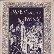 Libros antiguos: AVES EN LAS RUINAS. POESÍAS. Lote 33849213