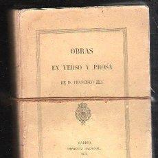 Libri antichi: OBRAS EN VERSO Y PROSA DE D. FRANCISCO ZEA - IMPRENTA NACIONAL, MADRID 1858. Lote 33887284