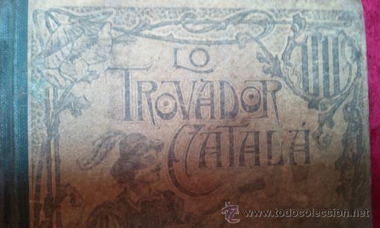 LIBRO LO TROVADOR CATALÁ (Libros antiguos (hasta 1936), raros y curiosos - Literatura - Poesía)