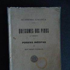 Livres anciens: GALICIA. 'QUEIXUMES DOS PINOS' (2ª EDICION) Y POESIAS INEDITAS DE EDUARDO PONDAL. 1935. Lote 34085896