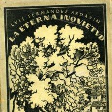 Libros antiguos: LUIS FERNÁNDEZ ARDAVÍN, LA ETERNA INQUIETUD, MADRID, BIBLIOTECA HISPANIA, 1922. . Lote 34163205