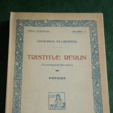 Libros antiguos: TRISTITIAE RERUM. DE FRANCISCO VILLAESPESA - OBRAS COMPLETAS VOL. X - ED. MUNDO LATINO. Lote 34408274