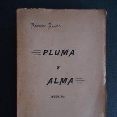 Libros antiguos: GALICIA.PONTEVEDRA. 'PLUMA Y ALMA. POESIAS' RENATO ULLOA. 1ª EDICION 1913. DEDICADO. Lote 34572158