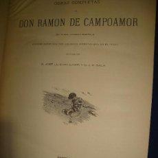 Livres anciens: OBRAS COMPLETAS DE DON RAMÓN CAMPOAMOR, BARCELONA, MONTANER Y SIMON, 1888. Lote 34986958