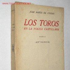 Libros antiguos: LOS TOROS EN LA POESÍA CASTELLANA, POR JOSÉ MARÍA DE COSSÍO. TOMO II (ANTOLOGÍA). 1931. 1ª ED.. Lote 36059671
