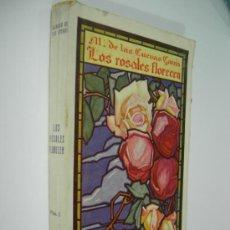 Libros antiguos: LIBRO - LOS ROSALES FLORECEN - M. DE LAS CUEVAS GARCIA - 1ª EDICION 1924, ED. CERVANTES. Lote 36588527