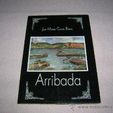 Libros antiguos: LIBRO DE POESIA ARRIBADA,POR JOSE MANUEL CANCIO RIESTRA. Lote 36466040