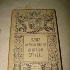 Libros antiguos - FLORES de Poetas Ilustres de los Siglos XVI AL XVII. RUÍZ HERMANOS 1917 - 36760239