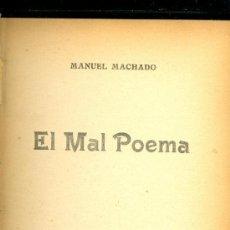 Libros antiguos: MANUEL MACHADO. EL MAL POEMA. MADRID, 1909. 1ª ED. FS. Lote 37545806