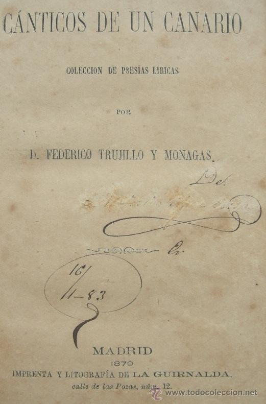 CÁNTICOS DE UN CANARIO. POESÍAS LÍRICAS. TRUJILLO Y MONAGAS. MADRID 1879 (Libros antiguos (hasta 1936), raros y curiosos - Literatura - Poesía)