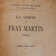 Libros antiguos: GASPAR NUÑEZ DE ARCE: LA VISION DE FRAY MARTIN – MADRID 1894 - EN DE CONSERVACION. Lote 37900941