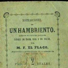 Libros antiguos: M. F. EL FLACO : DISTRACCIONES DE UN HAMBRIENTO CAPACES DE HACER REIR A UN INGLÉS (1866). Lote 38125907