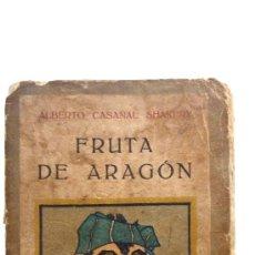 Libros antiguos: FRUTA DE ARAGON . VERSOS BATURROS - ALBERTO CASAÑAL. PORTADA A. URIARTE. 1920 APROX. BONITA PORTADA. Lote 38348770
