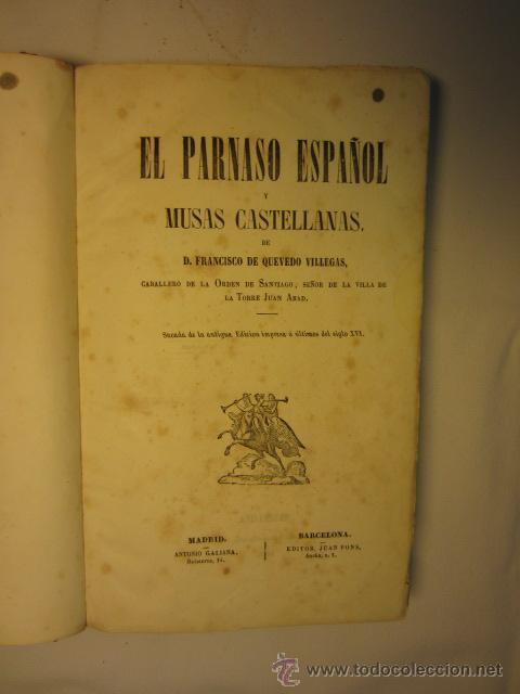 Libros antiguos: El Parnaso español y musas castellanas / de Francisco de Quevedo Villegas - 1866 - Foto 12 - 38362421