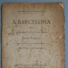 Libros antiguos: 1883 - VERDAGUER - ODA BARCELONA - JOCHS FLORALS. Lote 39099994