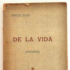 Libros antiguos: DE LA VIDA. RENATO ULLOA. 1ª EDICIÓN. MONDARIZ, 1919. DEDICADO POR EL AUTOR. POESIA. GALICIA. Lote 39173227