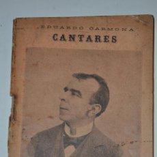 Libros antiguos: CANTARES. EDUARDO CARMONA RM63417-V. Lote 39385929