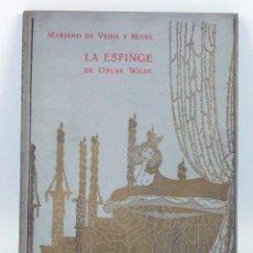 Libros antiguos: LA ESFINGE DE OSCAR WILDE, MARIANO DE VEDIA Y MITRE. PRIMERA VERSIÓN POÉTICA, J.TRAGANT EDITOR. Lote 39419443