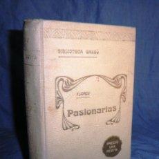 Libros antiguos: PASIONARIAS · POESIAS - M.M.FLORES - AÑO 1900 . ENCUADERNACION MODERNISTA.. Lote 39501981