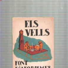 Libros antiguos: ELS VELLS FONT D´AFORISMES - ALBERT MALUQUER AMB IL-LUSTRACIONS DE L´AUTOR BARCELONA 1935. Lote 39517029
