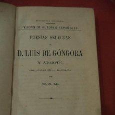 Libros antiguos: POESÍAS SELECTAS DE D. LUIS DE GÓNGORA Y ARGOTE, PRCEDIDA DE SU BIOGRAFIA POR M. G. LL.. Lote 39623933