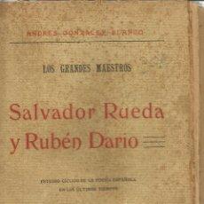 Libros antiguos: SALVADOR RUEDA Y RUBÉN DARÍO. ANDRÉS GONZÁLEZ-BLANCO. GREGORIO PUEYO. MADRID. 1908. Lote 39702216