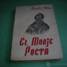 Libros antiguos: LIBRO EL MONJE POETA,POR RAMÓN CUÉ ROMANO. Lote 39773686
