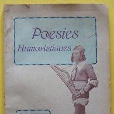 Libros antiguos: LIBRO POESIES HUMORISTIQUES COMPOSTES PELS MILLORS ESCRIPTORS HUMORISTES DE LA TERRA AÑO 1917. Lote 40187156