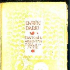 Libri antichi: RUBÉN DARÍO : CANTO A ARGENTINA Y ODA A MITRE (MUNDO LATINO, 1918). Lote 40508770